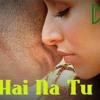 Aashiqui 2 Sun Raha Hai Na Tu Dj Sanju.mp3