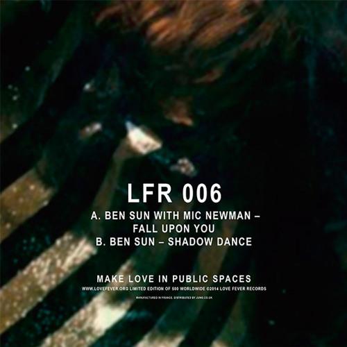 Fall Upon You - Ben Sun with Mic Newman - LFR 006