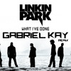 Linkin Park - What I've done (Gabriel Kay RMX) Extended - FREE DOWNLOAD