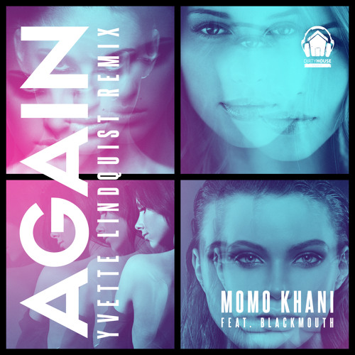 Again-Momo Khani Feat. Blackmouth - Yvette Lindquist Remix (Snippet)