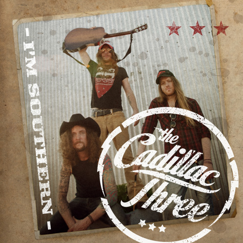 The Cadillac Three - I'm Southern