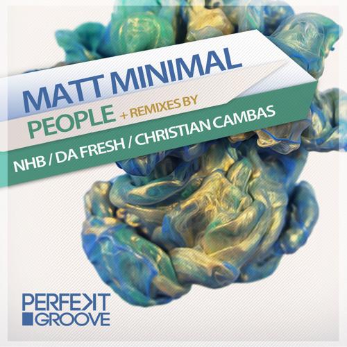 Matt Minimal - People ( Da Fresh Remix )
