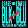 Chase N Status- Black And Blue Esco Mini Remix