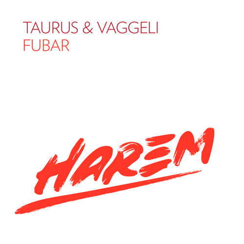 Taurus & Vaggeli - Fubar (Original)*Preview* OUT NOW!