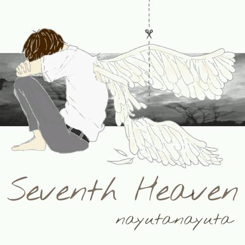 Seventh Heaven / nayutanayuta