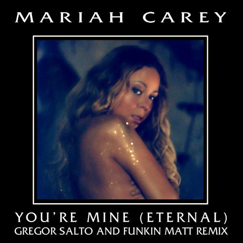 Mariah Carey - You're Mine (Eternal) (Gregor Salto & Funkin Matt Remix)