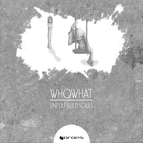 WhoWhat - The Stolen Souls (Original Mix)