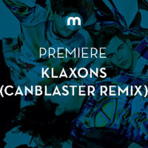 Premiere: Klaxons 'There Is No Other Time' (Canblaster Remix)