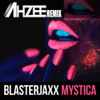 Blasterjaxx - Mystica (Ahzee Remix)