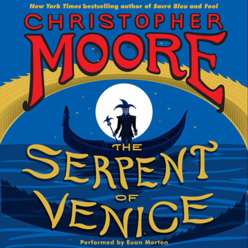 THE SERPENT OF VENICE by Christopher Moore - Excerpt From Ch. 3