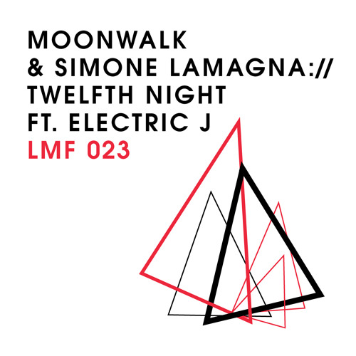 LMF023 – Moonwalk & Simone Lamagna feat Electric J  – Twelfth Night [Full Track | 128kbit/s]