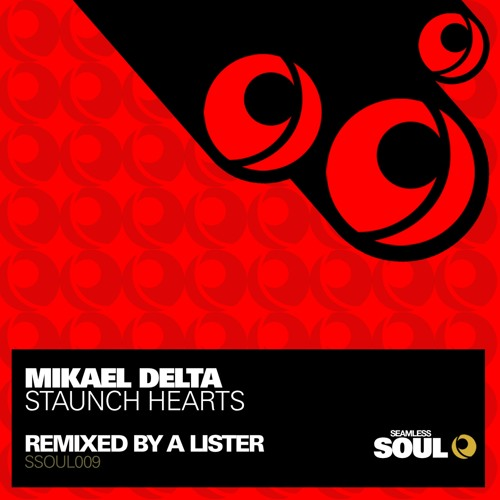 Mikael Delta - Staunch Hearts (A Lister Remix) [Seamless Recordings]