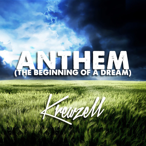 Krewzell - Anthem (The Beginning Of A Dream) (Vocal Mix) [FREE DOWNLOAD]