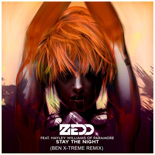 Zedd Ft Hayley Williams - Stay The Night (Ben X-Treme Remix) *FREE DOWNLOAD*