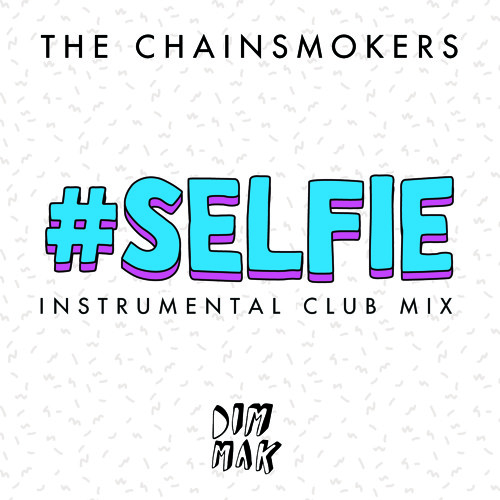 #SELFIE (Instrumental Club Mix)