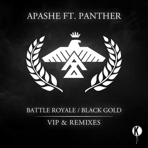 Apashe - Battle Royale / Black Gold (VIP & Remixes) (Preview Mix)