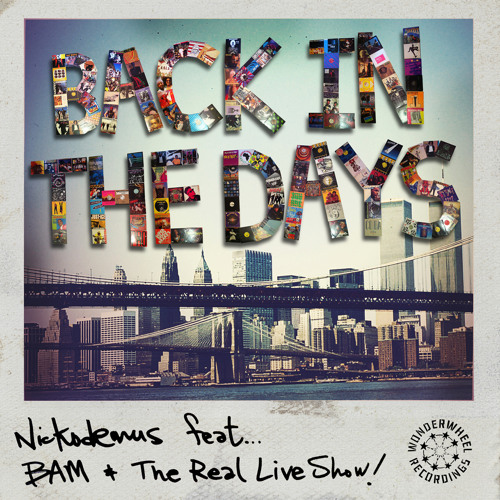 "Nickodemus feat The Real Live Show & BAM ""Back in the Day"" (Hip House Vocal Version)"