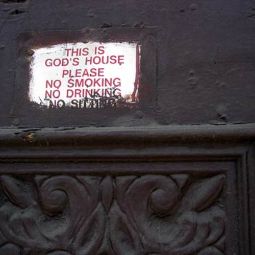 God's House - Dont Smoke!