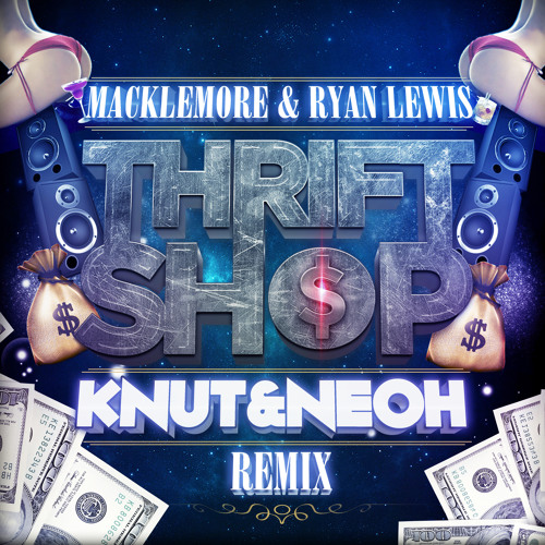 Macklemore & Ryan Lewis - Thrift Shop(KNUT & NEOH Rmx)[Preview]