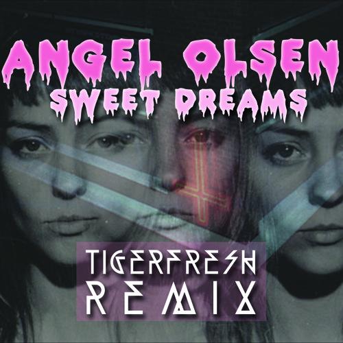 Sweet Dreams (Tiger Fresh Remix)
