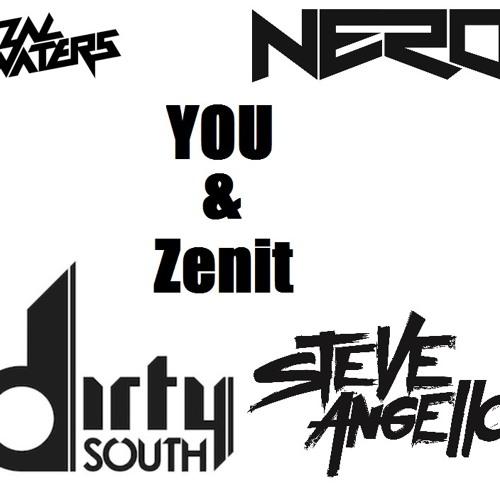 You & Zenit (Koyote Edit) Nero // Steve Angello // Dirty South // Zac Waters
