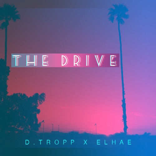 D. Tropp - The Drive feat. Elhae
