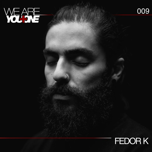YOU PLUS ONE - WE ARE 009 - Fedor K
