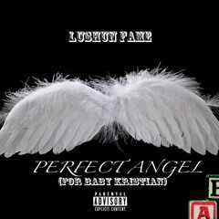 PERFECT ANGEL (for Baby Kristian)