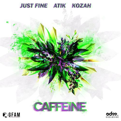 Caffeine by Just Fine vs. Atik & Kozah - EDM.com Exclusive