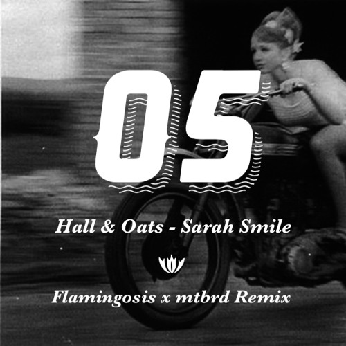 Hall & Oates - Sarah Smile (mtbrd x Flamingosis Remix)