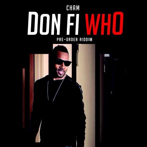 Cham - Don Fi Who?