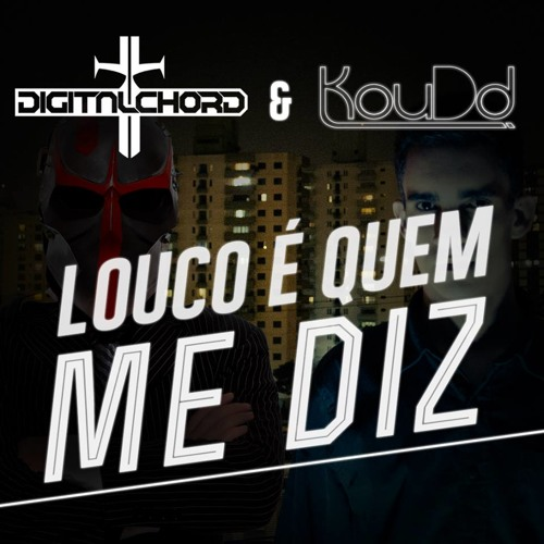 Digitalchord & Koudd - Louco (Original Mix)