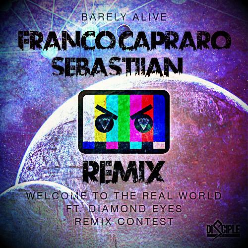 [FREE]Barely Alive feat.Diamond Eyes - Welcome To The Real World (Franco Capraro & Sebastiian Remix)
