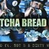GETCHA Bread Up ft. SGT B and DIRTY WHITE