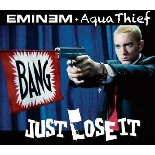 Just Lose It - Eminem - (AquaThief's Club Remix)