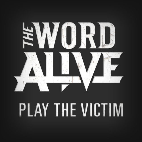The Word Alive - Play The Victim