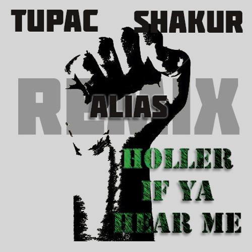 Holler if Ya Hear Me - Alias Remix