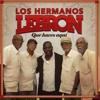 QUE HACES AQUÍ ? -Los Hermanos LeBron