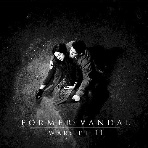 War: Pt II - Former Vandal