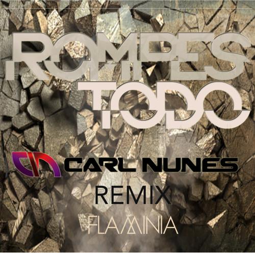 Rompes Todo (Carl Nunes Remix)