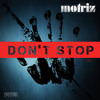 Motriz - Don't Stop (Provoke Records)
