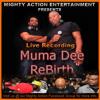 MIGHTY ACTION - MUMA DEE REBIRTH LIVE AUDIO MAR 15TH 2K14