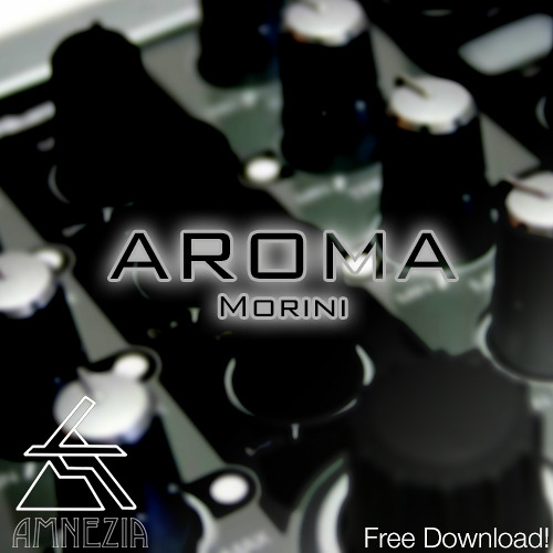 Morini - Aroma (Original Mix) [Free Download]