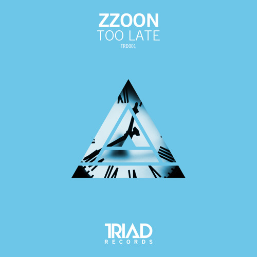ZZOON - Too Late (Original Mix) [Free Download]