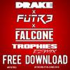 Drake - Trophies (FALCONE X FUTR3 Remix) !!FREE DOWNLOAD!!!
