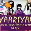ABCD - YAARIYAN(BASSMASTER REMIX)
