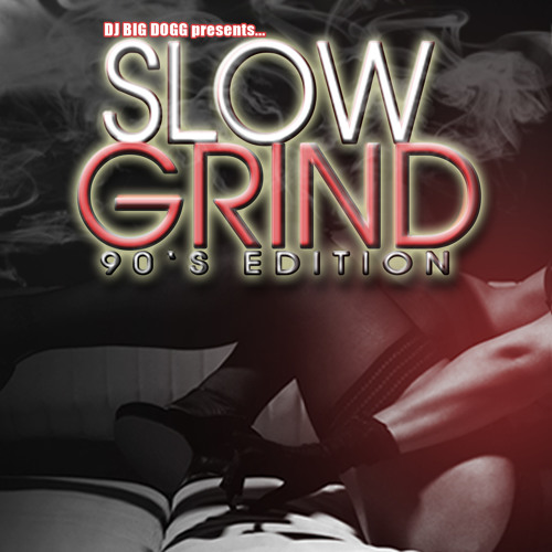 Slow Grind 90's Edition