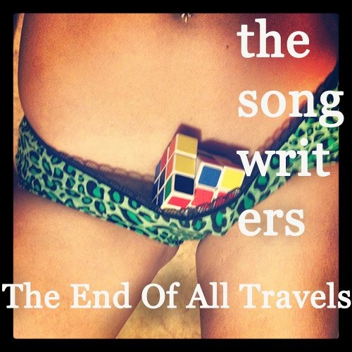 The Songwriters - The End Of All Travels