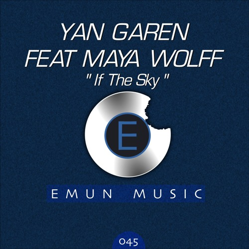 Yan Garen Feat. Maya Wolff - If the Sky (State Line Remix)