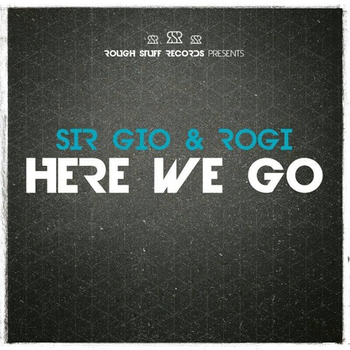 Sir Gio & Rogi - Here We Go (Original Mix) | OUT NOW!!!